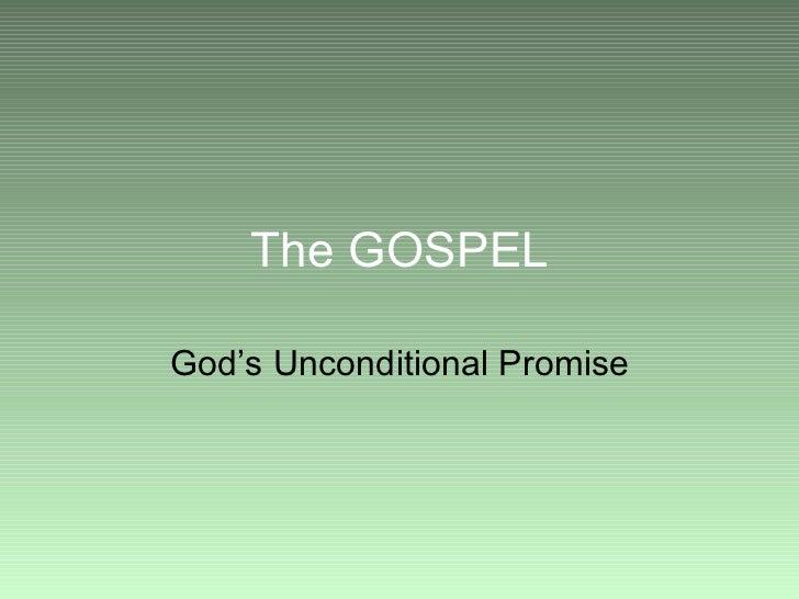 The GOSPEL God's Unconditional Promise