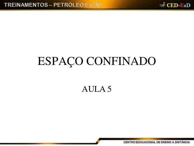 ESPAÇO CONFINADO AULA 5