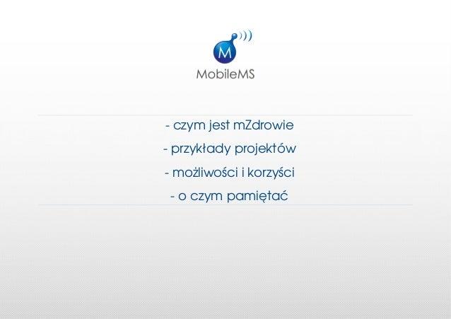 Halo, zdrowie? - Piotr Palma, MobileMS Slide 2
