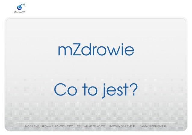 Halo, zdrowie? - Piotr Palma, MobileMS Slide 3
