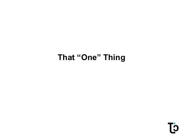 "That ""One"" Thing"
