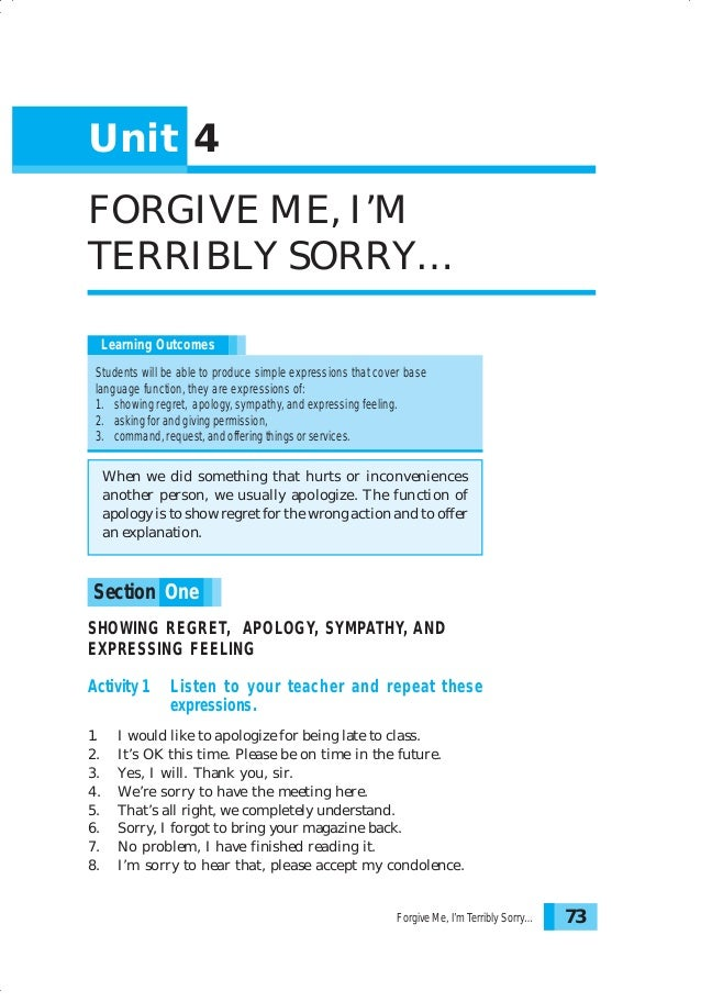 Unit 4 FORGIVE ME, I'M TERRIBLY SORRY… Learning Outcomes Students will be able to produce simple expressions that cover ba...