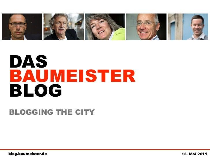 DASBAUMEISTERBLOGBLOGGING THE CITYblog.baumeister.de   12. Mai 2011