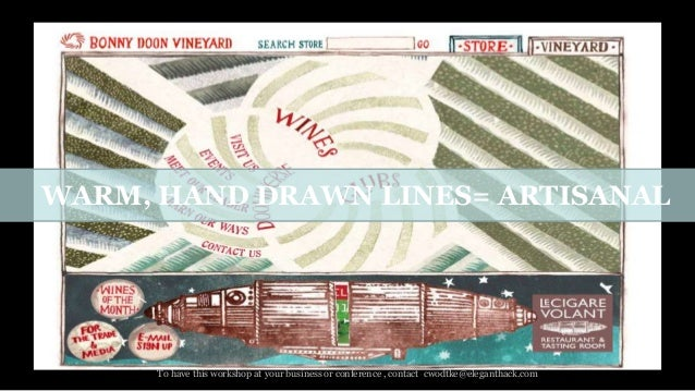 WARM, HAND DRAWN LINES= ARTISANAL  Created by Christina Wodtke   www.eleganthack.com   This work is licensed under a Creat...