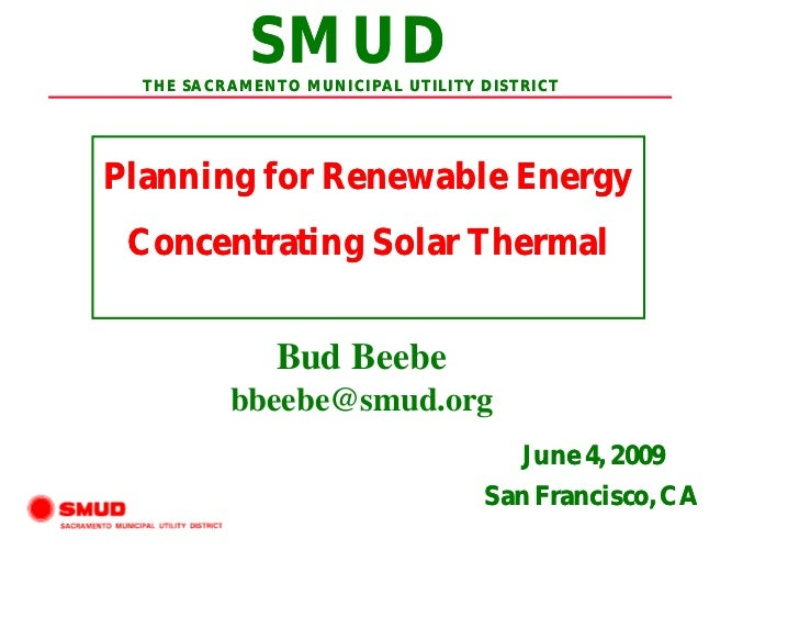 SMUD  THE SACRAMENTO MUNICIPAL UTILITY DISTRICTPlanning for Renewable Energy Concentrating Solar Thermal               Bud...