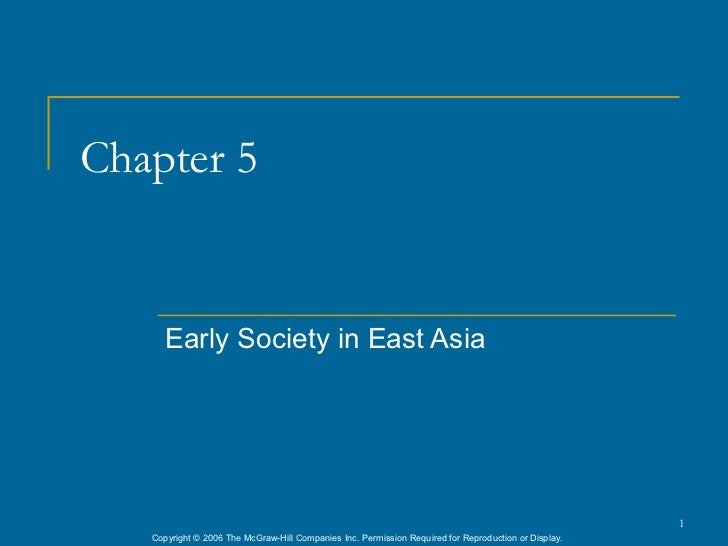 Chapter 5      Early Society in East Asia                                                                                 ...