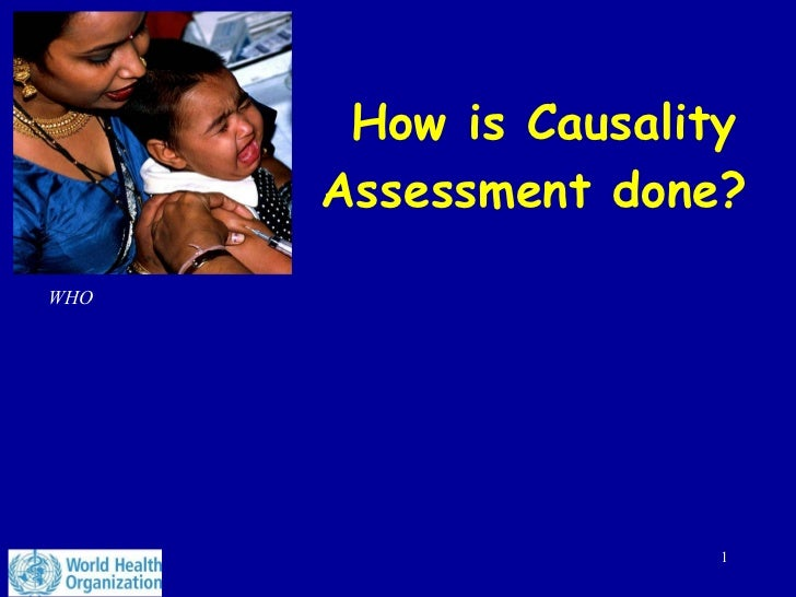 How is Causality Assessment done?  WHO