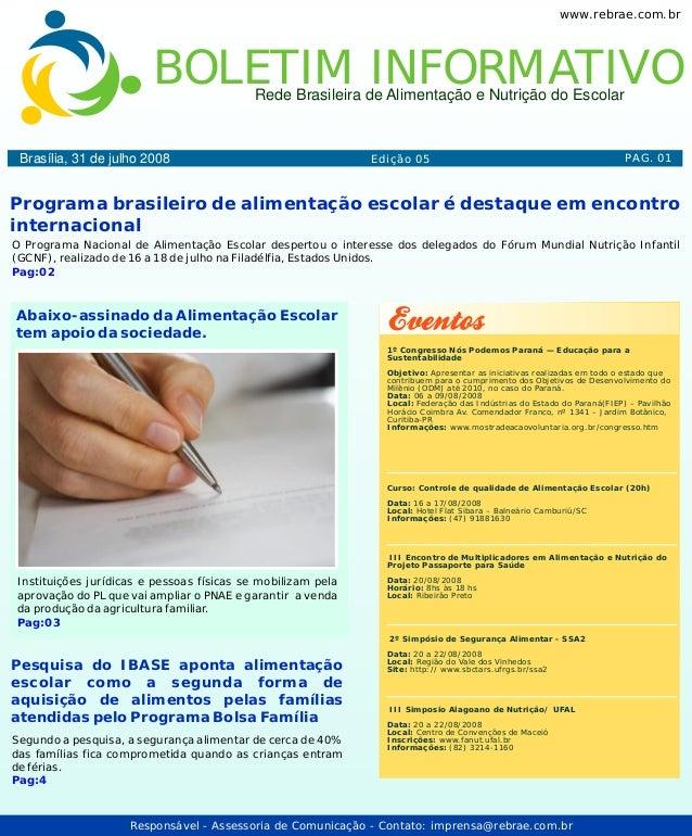 BOLETIM INFORMATIVORede Brasileira de Alimentação e Nutrição do Escolar www.rebrae.com.br Responsável - Assessoria de Comu...