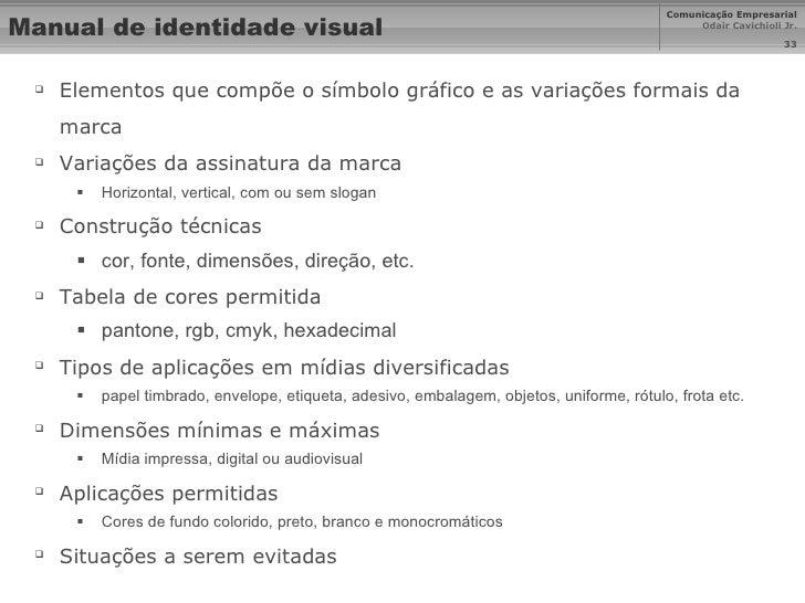 Manual de identidade visual <ul><li>Elementos que compõe o símbolo gráfico e as variações formais da marca </li></ul><ul><...