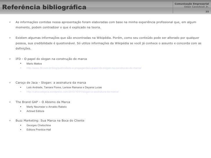 Referência bibliográfica <ul><li>As informações contidas nessa apresentação foram elaboradas com base na minha experiência...