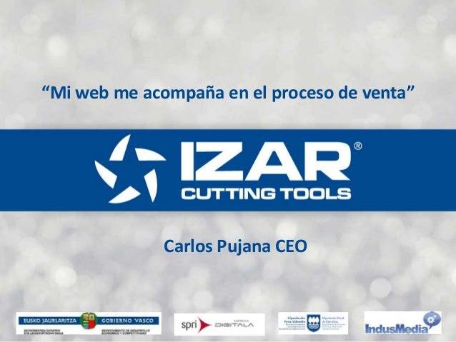 """Carlos Pujana CEO """"Mi web me acompaña en el proceso de venta"""""""