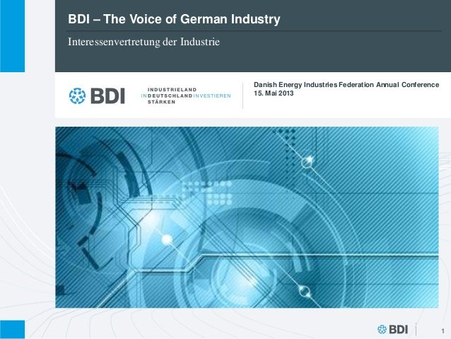 BDI – The Voice of German Industry1Interessenvertretung der IndustrieDanish Energy Industries Federation Annual Conference...