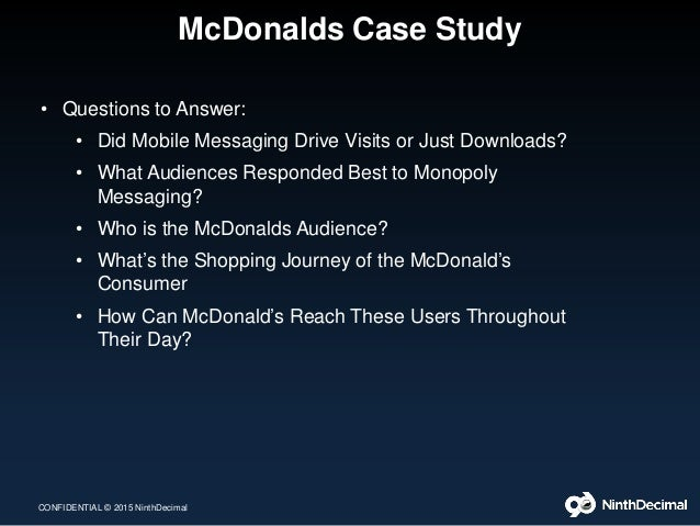 case study mcdonalds Mcdonald's has over many years built an operating strategy based on consistency  the case teaches approaches and dangers arising from flexibility, and the.