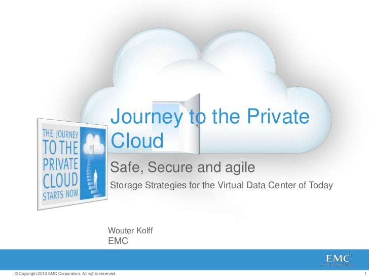 Journey to the Private Cloud<br />Safe, Secure and agile<br />Storage Strategies for the Virtual Data Center of Today<br /...