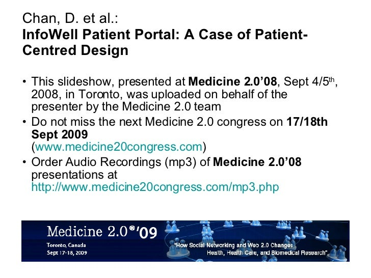 Chan, D. et al.: InfoWell Patient Portal: A Case of Patient-Centred Design <ul><li>This slideshow, presented at  Medicine ...