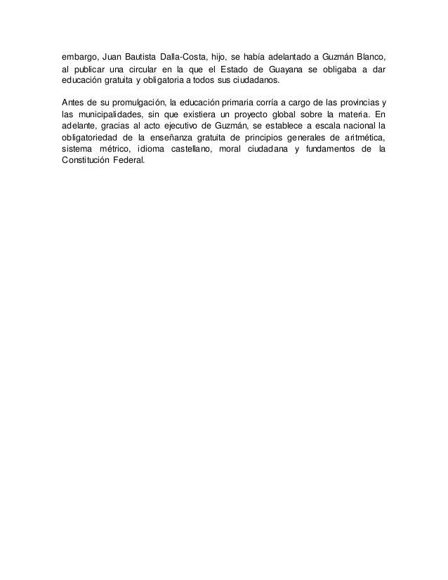 embargo, Juan Bautista Dalla-Costa, hijo, se había adelantado a Guzmán Blanco, al publicar una circular en la que el Estad...