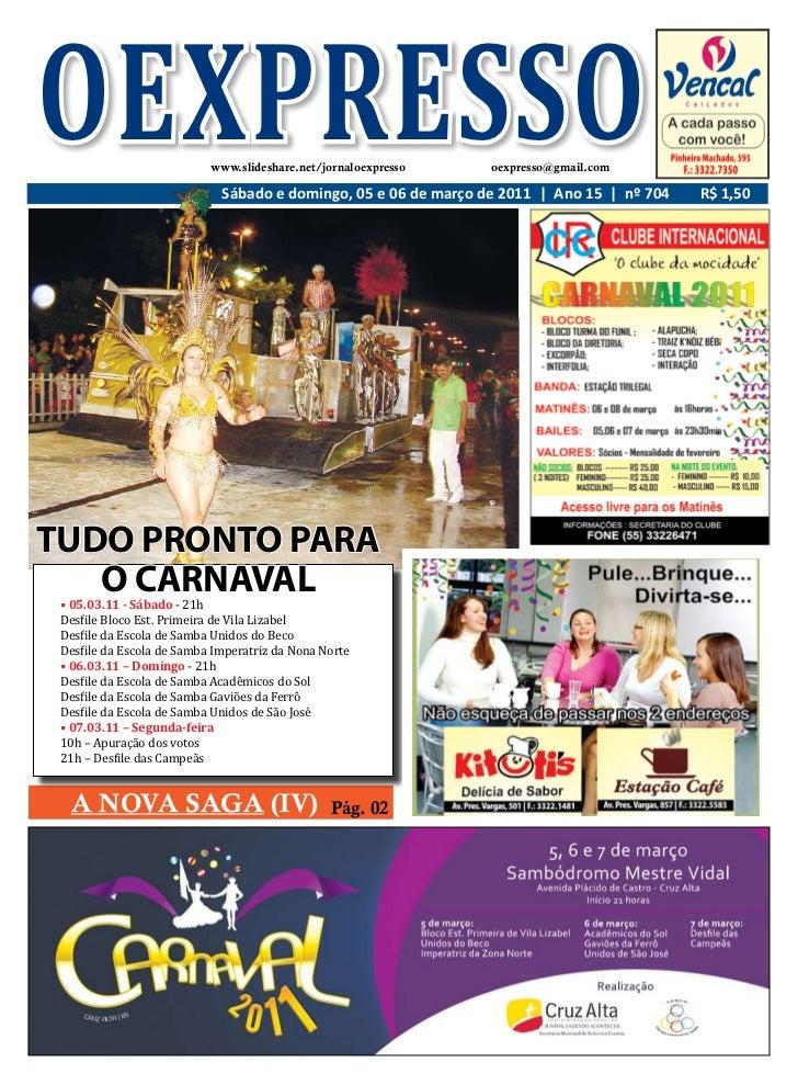OEXPRESSO                  www.slideshare.net/jornaloexpresso    oexpresso@gmail.com                             Sábado e ...