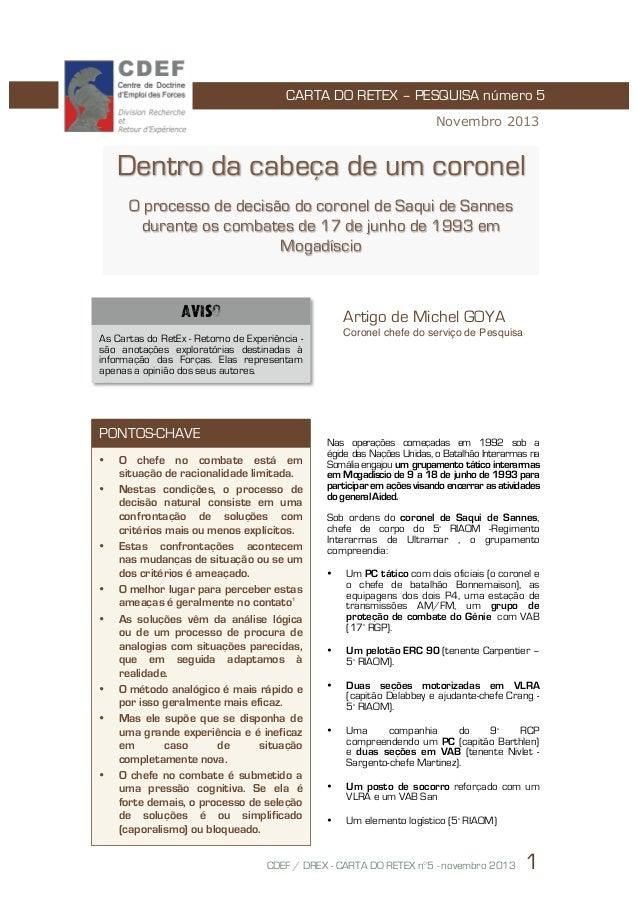 1  CARTA DO RETEX – PESQUISA número 5 Novembro 2013  Dentro da cabeça de um coronel O processo de decisão do coronel de Sa...