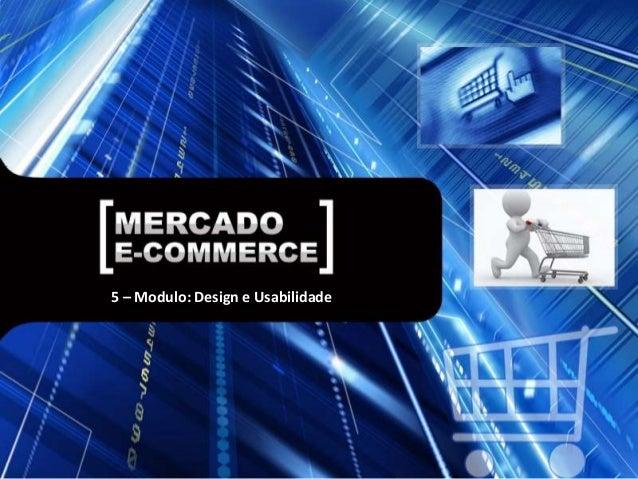 5 – Modulo: Design e Usabilidade