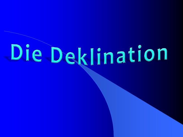 Die Deklination<br />