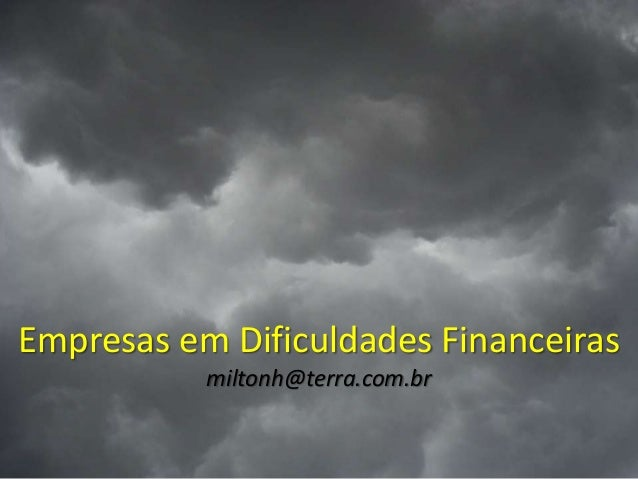Empresas em Dificuldades Financeiras           miltonh@terra.com.br