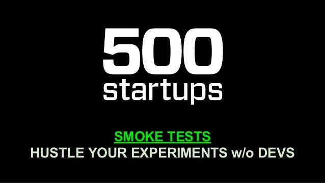 SMOKE TESTS HUSTLE YOUR EXPERIMENTS w/o DEVS