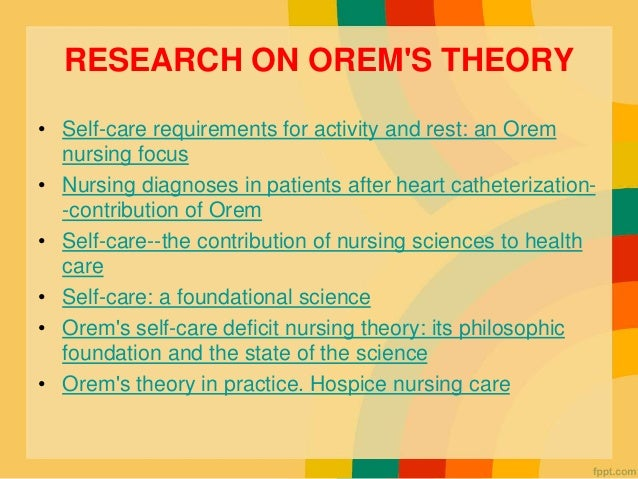 dorothea orem essay Free essay: dorthea elizabeth orem's nursing theory as it applies to patients with end stage renal disease and hemodialysis treatment according to the.