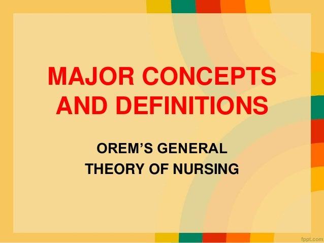orems nursing theory Nursing theory analysis paper nsg5002 so1 1/28/14 theory/dorothea orem's self-care theory the self-care deficit nursing theory according to.