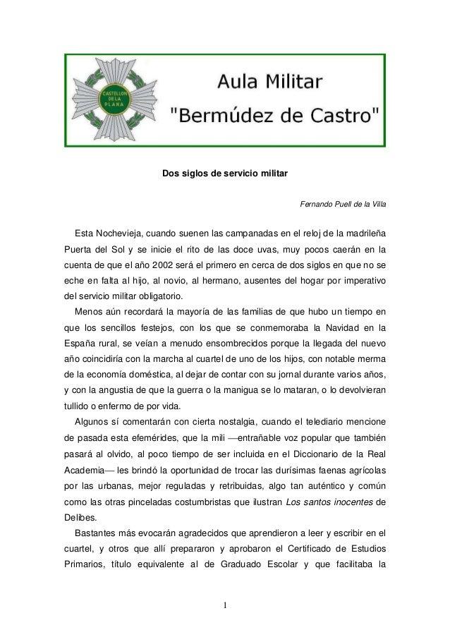 Dos siglos de servicio militar Fernando Puell de la Villa  Esta Nochevieja, cuando suenen las campanadas en el reloj de la...