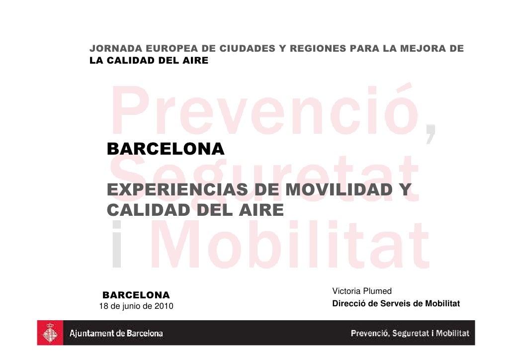 JORNADA EUROPEA DE CIUDADES Y REGIONES PARA LA MEJORA DE LA CALIDAD DEL AIRE       BARCELONA    EXPERIENCIAS DE MOVILIDAD ...