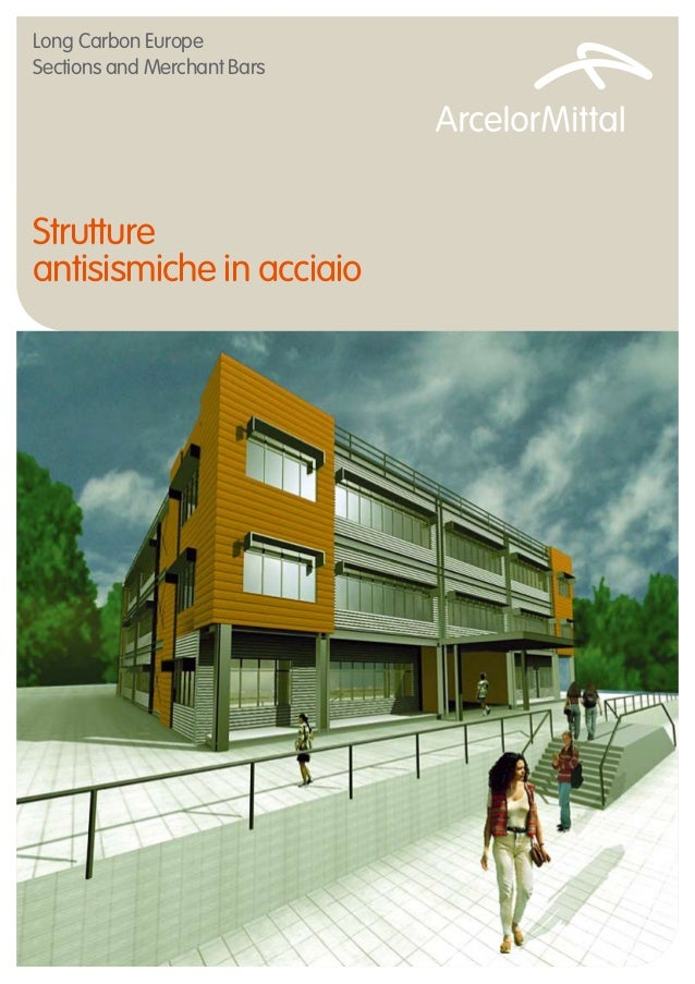 Long Carbon Europe Sections and Merchant Bars  Strutture antisismiche in acciaio