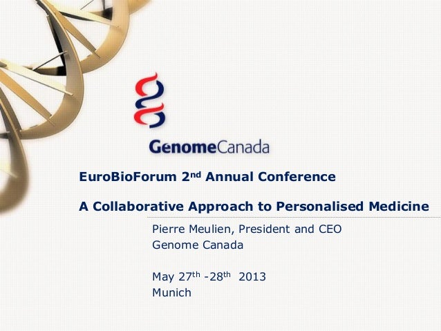 EuroBioForum 2nd Annual ConferenceA Collaborative Approach to Personalised MedicinePierre Meulien, President and CEOGenome...