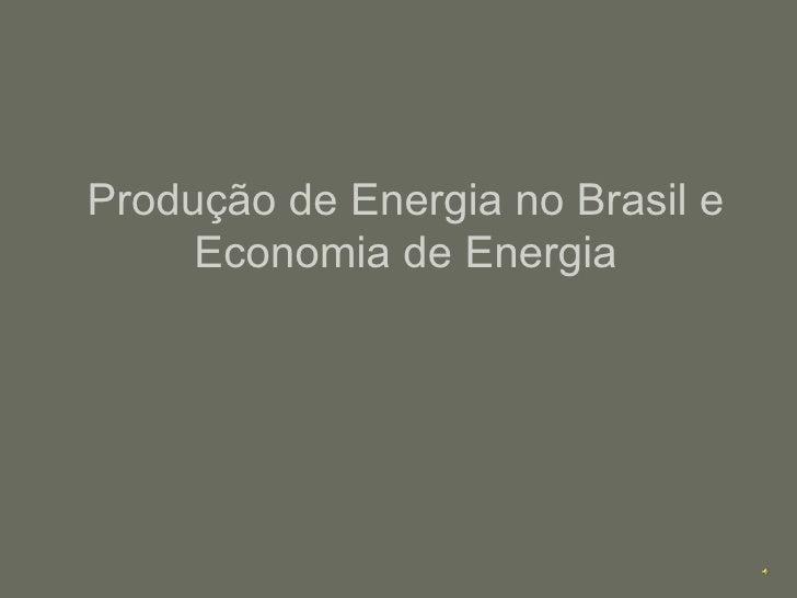 Produção de Energia no Brasil e Economia de Energia