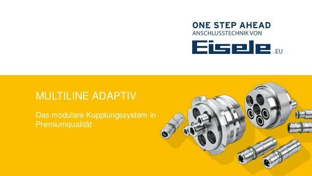 MULTILINE ADAPTIV Das modulare Kupplungssystem in Premiumqualität