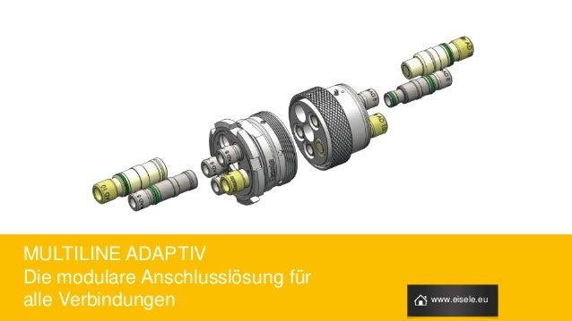 MULTILINE ADAPTIV Die modulare Anschlusslösung für alle Verbindungen www.eisele.eu