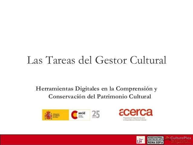 Las Tareas del Gestor Cultural Herramientas Digitales en la Comprensión y Conservación del Patrimonio Cultural