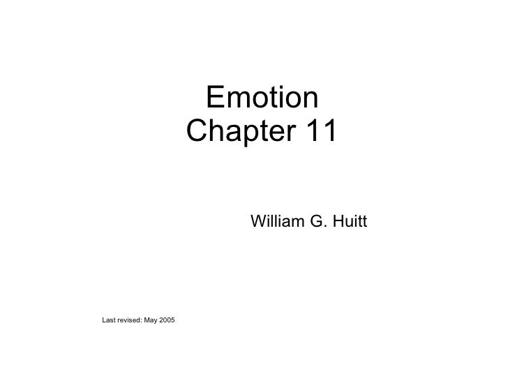 Emotion Chapter 11 William G. Huitt Last revised: May 2005