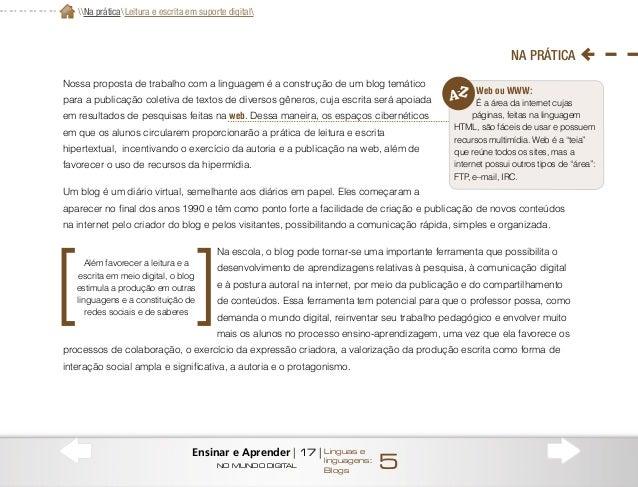 Prepare-se Peculiaridades da escrita na web As atividades de leitura para pesquisa de informações, de leitura de textos do...