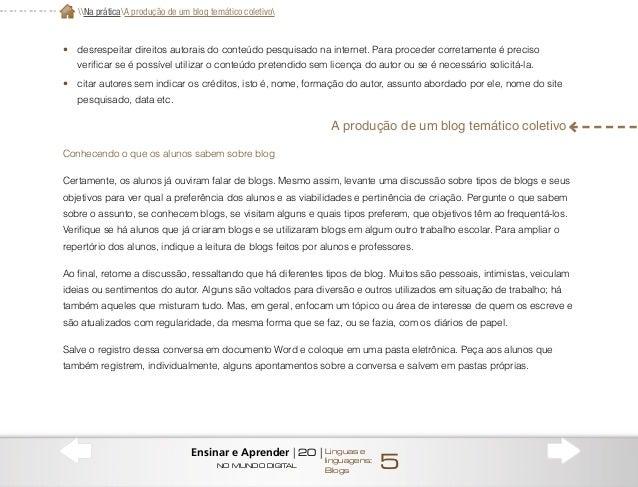 O tema do blog Depois do levantamento dos conhecimentos prévios dos alunos sobre blogs, explique que o blog desenvolvido p...