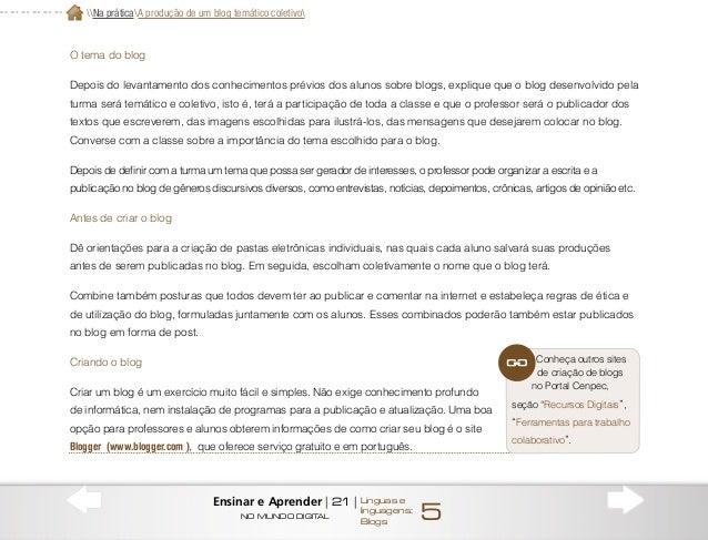 Depois de verificarem como se faz para criar um blog, defina com os alunos a descrição da página e o template. Com auxílio...