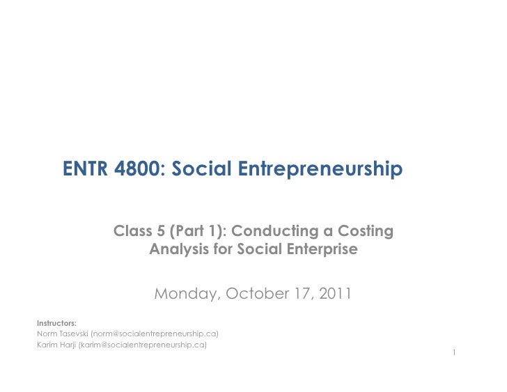 ENTR 4800: Social Entrepreneurship                   Class 5 (Part 1): Conducting a Costing                       Analysis...