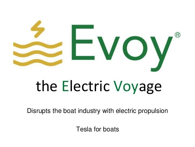 the Electric Voyage Disrupts the boat industry with electric propulsion Tesla for boats