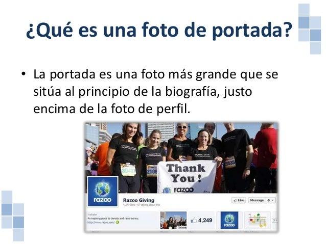 Foto de Portada • Al igual que la foto del perfil, las imágenes de portada son públicas, lo que significa que cualquier pe...