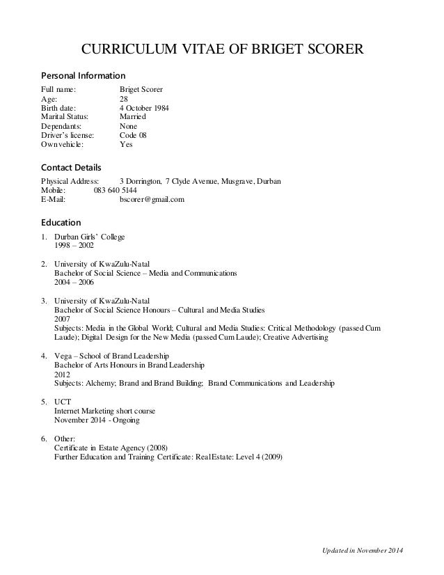 CURRICULUM VITAE OF BRIGET SCORER  Updated in November 2014  Personal Information  Full name: Briget Scorer  Age: 28  Birt...