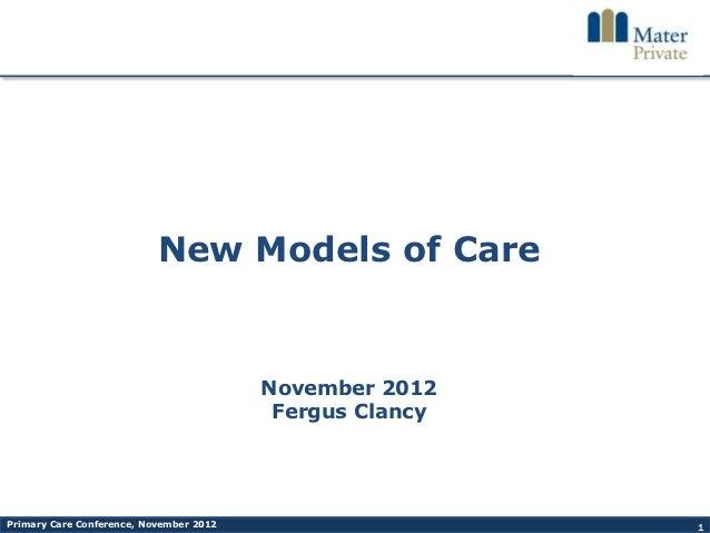 New Models of Care                                         November 2012                                          Fergus C...