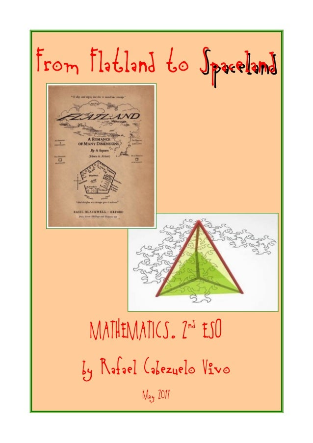 From Flatland to Spaceland  MATHEMATICS. 2 ESO by Rafael Cabezuelo Vivo nd  May 2011