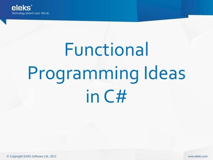 FunctionalProgramming Ideas      in C#