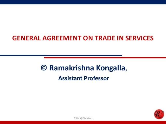 GENERAL AGREEMENT ON TRADE IN SERVICES       © Ramakrishna Kongalla,            Assistant Professor                 Rtist ...