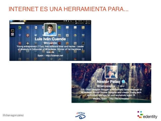 INTERNET ES UNA HERRAMIENTA PARA...@dianagonzalez