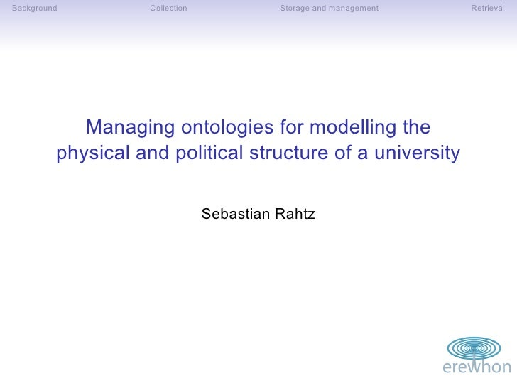 Background          Collection             Storage and management   Retrieval                 Managing ontologies for mode...